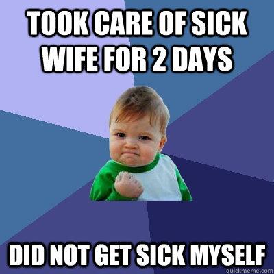 when-i-get-sick-memes